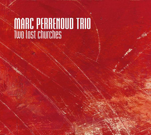 Marc Perrenoud Trio ‎– Two Lost Churches